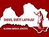 Mārcis Jencītis: Dievs, svētī Latviju!